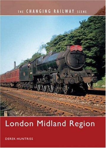 9780711032439: The Changing Railway Scene: London Midland Region: 1