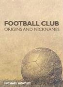 9780711032712: FOOTBALL CLUB ORIGINS AND NICKNAMES