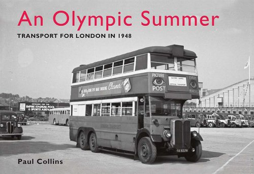 An Olympic Summer: Transport for London in 1948 (0711033099) by Paul Collins