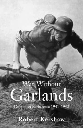9780711033245: War without Garlands: Operation Barbarossa