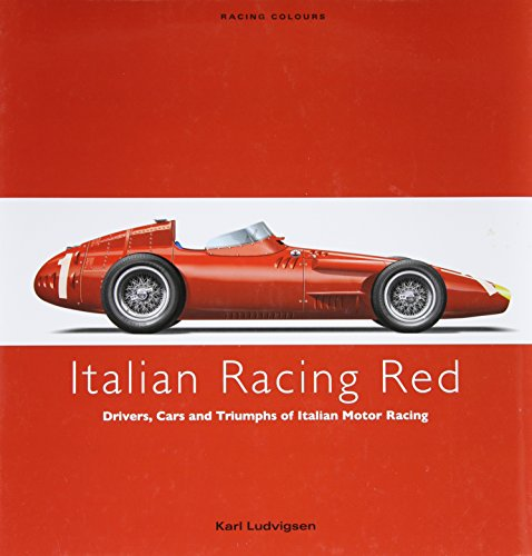 Italian Racing Red: Drivers, Cars and Triumphs of Italian Motor Racing.