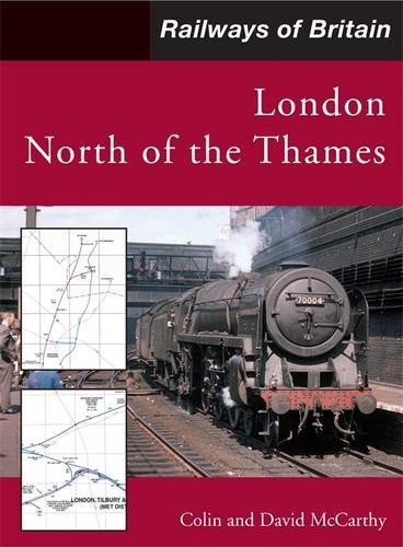Railways Of Britain: London North Of The Thames: Mccarthy, Colin Mccarthy, David
