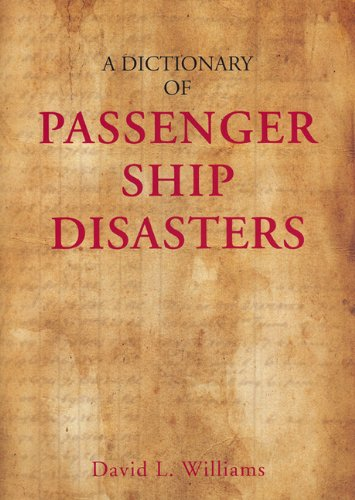 A Dictionary of Passenger Ship Disasters.