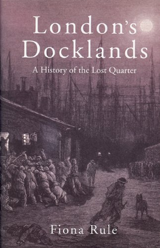 9780711033863: London's Docklands: A History of the Lost Quarter