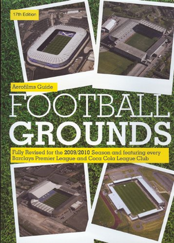 9780711033986: AEROFILMS GUIDE: Football Grounds 17th edition (Aerofilms Guides)
