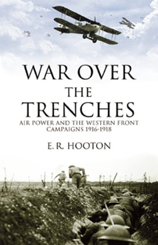 9780711034150: War Over the Trenches: Air Power and the Western Front Campaigns 1916-1918