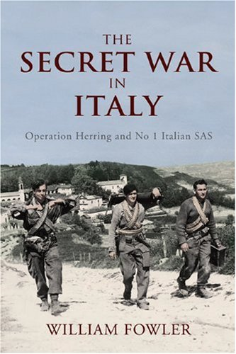 The Secret War in Italy (0711034184) by Will Fowler
