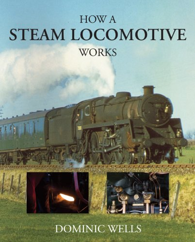 9780711034341: How a Steam Locomotive Works