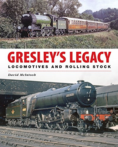 9780711034617: Gresley's Legacy: Locomotives and Rolling Stock
