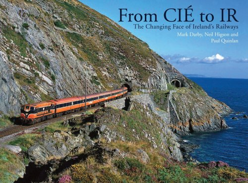 9780711034761: From CIE to IR: The Changing Face of Ireland's Railways