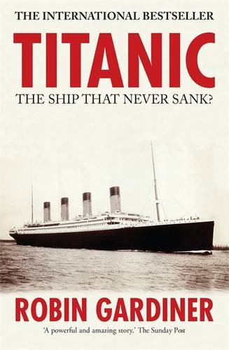 9780711034860: Titanic: The Ship That Never Sank?