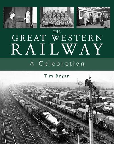 The Great Western Railway: A Celebration: Bryan, Tim