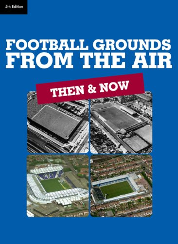 9780711035157: Football Grounds from the Air: Then & Now