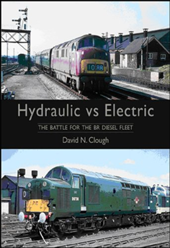 9780711035508: Hydraulic Vs Electric: The Battle for the BR Diesel Fleet