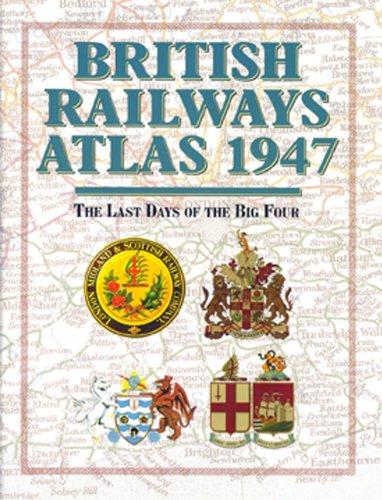 9780711036437: British Railways Atlas 1947: The Last Days of the Big Four
