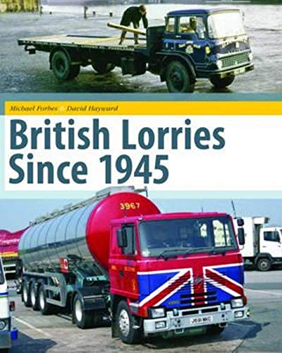 9780711036475: British Lorries Since 1945. Michael Forbes and David Hayward