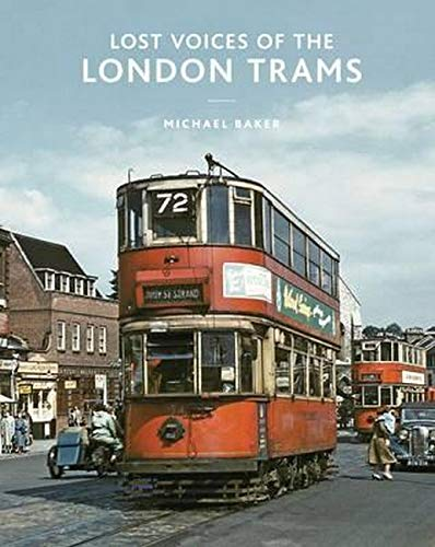 9780711036857: Lost Voices of the London Tram