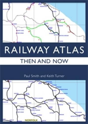 9780711036956: Railway Atlas Then & Now