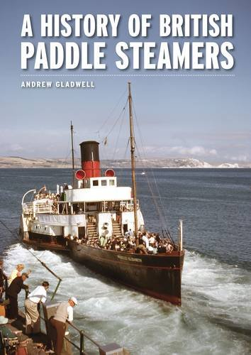 A History of British Paddle Steamers: Gladwell, Andrew