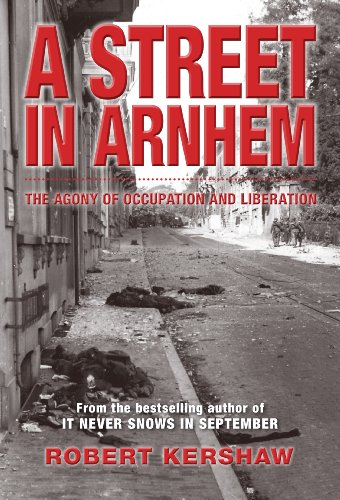 9780711037540: A Street in Arnhem: The Agony of Occupation and Liberation