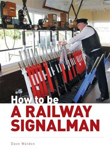 9780711037700: How to be a Railway Signalman