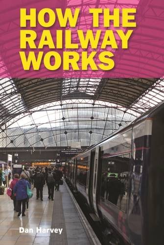 9780711038127: How the Railway Works