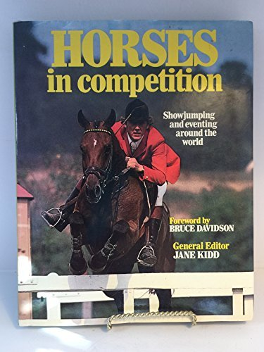 9780711100084: Horses in Competition: showjumping and eventing around the world