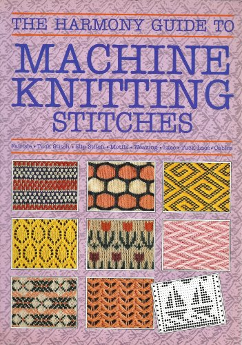 9780711100633: The Harmony Guide to Machine Knitting Stitches