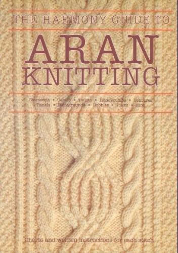 The Harmony Guide to Aran Knitting