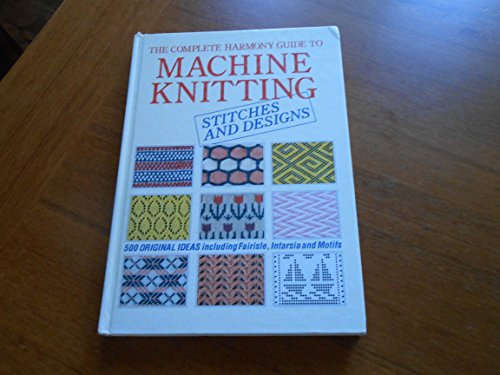 """9780711100787: The Complete """"Harmony"""" Guide to Machine Knitting (Harmony guides)"""