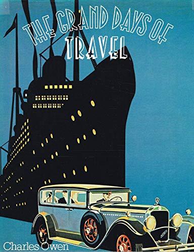 The Grand Days of Travel.: Luxury Travel] Owen, Charles.