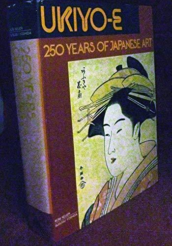 Ukiyo-e . 250 years of Japanese art: Neuer, Roni; Herbert Libertson & Susugu Yoshida