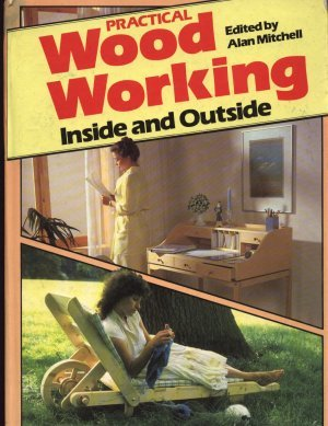 9780711204706: Practical Woodworking Inside and Outside