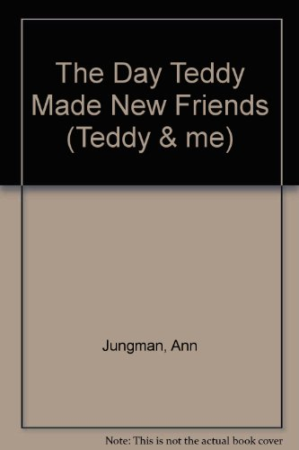 9780711205369: The Day Teddy Made New Friends (Teddy & Me)
