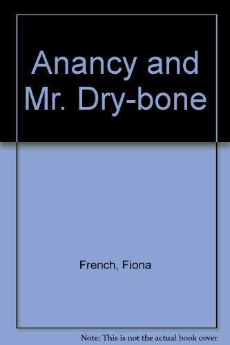 9780711206724: Anancy and Mr. Dry-bone
