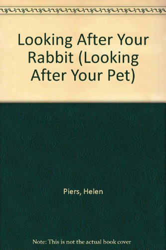 9780711207073: Looking After Your Rabbit (Looking After Your Pet)