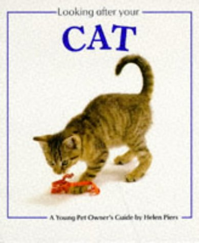 Looking After Your Cat (Looking After Your Pet) (0711207127) by Helen Piers