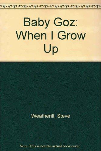 9780711208834: Baby Goz: When I Grow Up