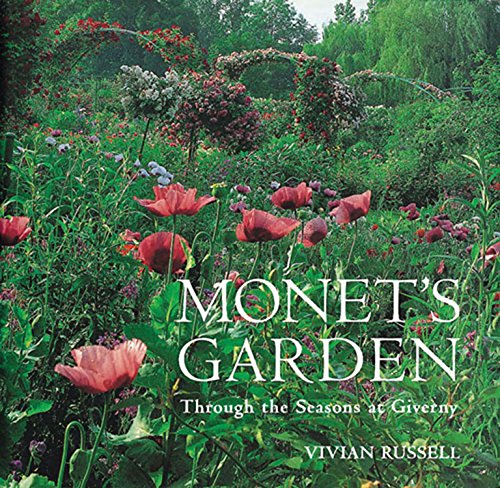 9780711209886: Monet's Garden: Through the Seasons at Giverny: Behind the Scenes and Through the Seasons