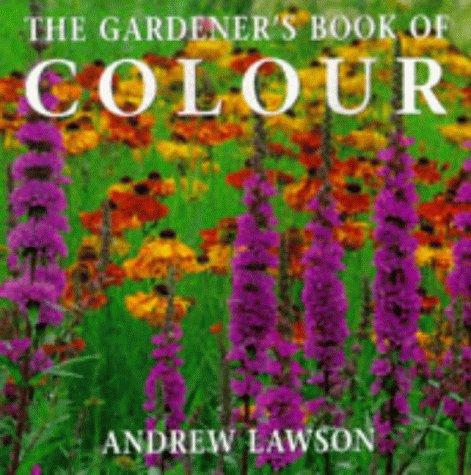 9780711209909: The Gardener's Book of Colour
