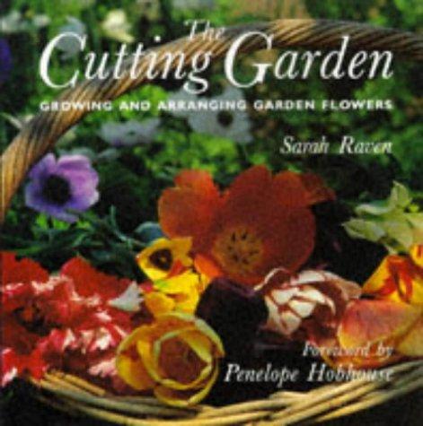 9780711210479: The Cutting Garden: Growing and Arranging Garden Flowers