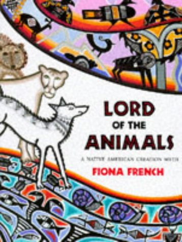 9780711211070: Lord of the Animals: A Native American Creation Myth