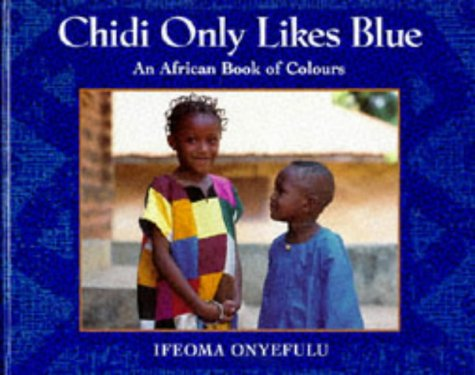 9780711211254: Chidi Only Likes Blue: An African Book of Colours