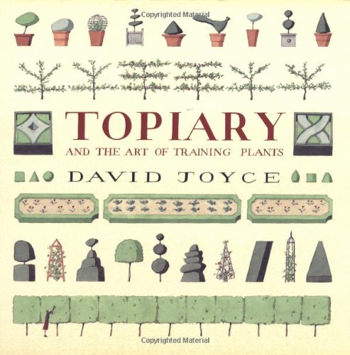 Topiary and the Art of Training Plants. Illustrations by Laura Stoddart
