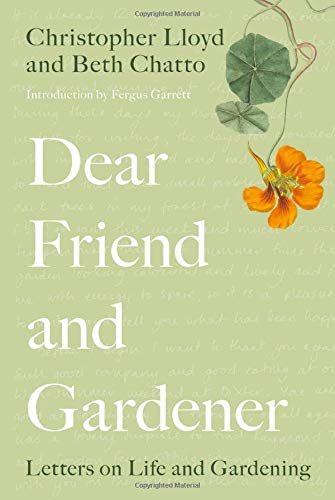 DEAR FRIEND & GARDENER Letters on Life and Gardening