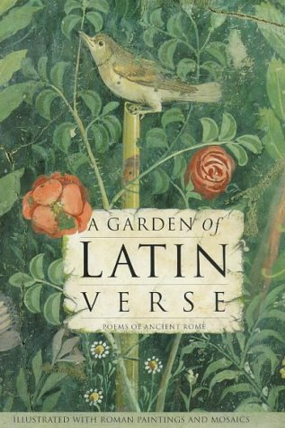 9780711212398: A Garden of Latin Verse: With Ancient Roman Paintings and Mosaics (Latin and English Edition)