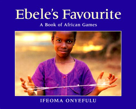 9780711212794: Ebele's Favourite: A Book of African Games