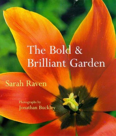 9780711212954: The Bold and Brilliant Garden