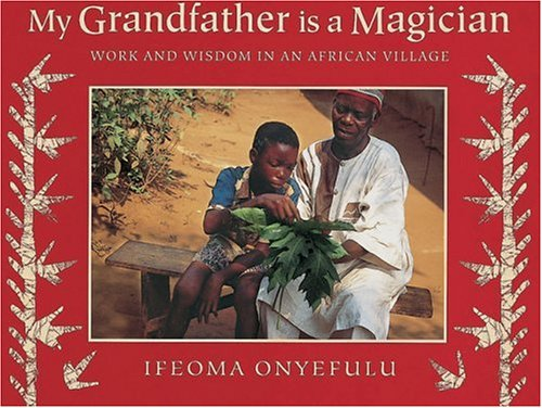 9780711213425: My Grandfather is a Magician: Work and Wisdom in an African Village