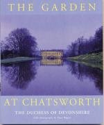 The Garden at Chatsworth. [Signed by Deborah Devonshire].: The Duchess of Devonshire. (Deborah ...